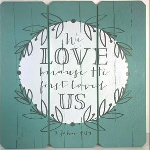 Distressed Wall Decor John 4:19 We Love Because